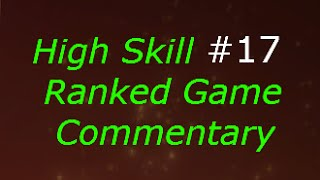 Dota 2 High Skill Ranked Pub Game Commentary #17
