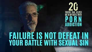 Failure Isn't Defeat in Battling Sexual Sin | 20 Truths that Help in the Battle with Porn Addiction