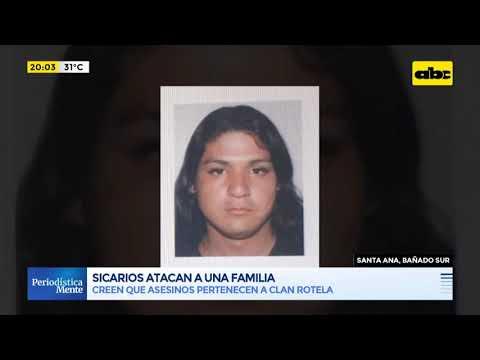 Sicarios atacan a una familia en el Bañado Sur