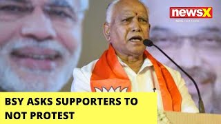 BSY Tells Supporters To Not Protest | K'taka Leadership Change Buzz | NewsX - NEWSXLIVE