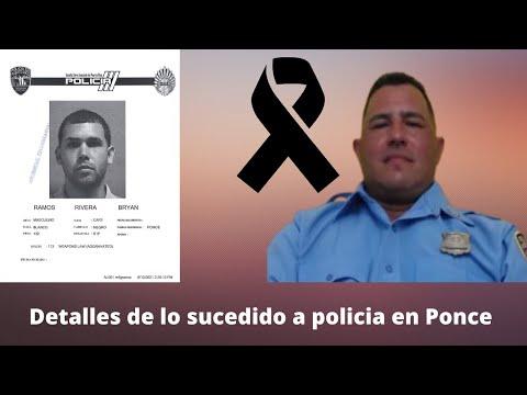 Detalles de lo ocurrido con policia en Ponce