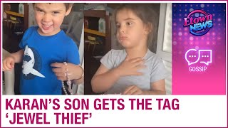 Karan Johar's son Yash gets the name 'Jewel Thief' after running away with Roohi's necklace - ZOOMDEKHO