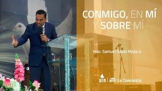 08-03-2020 Conmigo, en Mí y Sobre Mí - (Hno. Samuel Mejía Jr.)