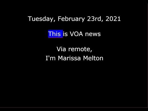 VOA News for Tuesday, February 23rd, 2021