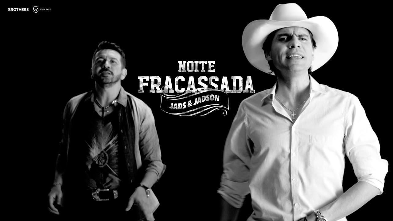 Noite Fracassada, Jads e Jadson