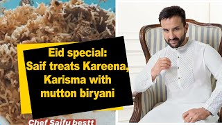 Eid special: Saif treats Kareena, Karisma with mutton biryani - BOLLYWOODCOUNTRY