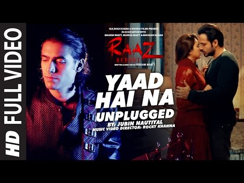 YAAD HAI NA (UNPLUGGED) Full Video Song | Raaz Reboot | Jubin Nautiyal | T-Series
