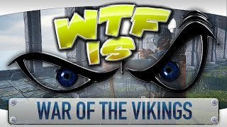 ? WTF Is... - War of the Vikings ?