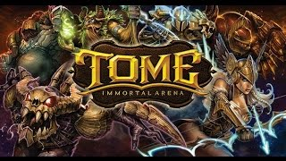 TOME: Immortal Arena Gameplay & Commentary