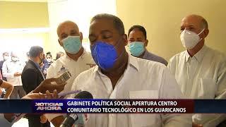 Gabinete Política Social apertura centro comunitario tecnológico en Los Guaricanos