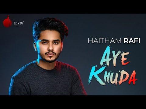 AYE KHUDA LYRICS - Haitham Rafi