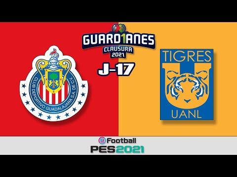 Chivas de Guadalajara vs Tigres UANL (GAMEPLAY)   LIGA MX-GUARD1ANES 2021   Jornada 17   PES 2021