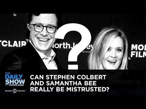 connectYoutube - Can Stephen Colbert and Samantha Bee Really Be Mistrusted?: The Daily Show