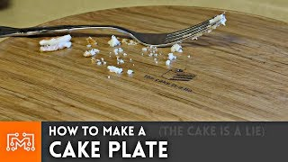 How to make a cake plate // Woodworking  [THE CAKE IS A LIE]
