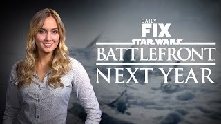 Star Wars Battlefront & Battlefield Launch Details - IGN Daily Fix
