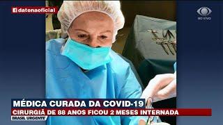 MÉDICA DE 88 ANOS CURADA DA COVID-19 | BRASIL URGENTE