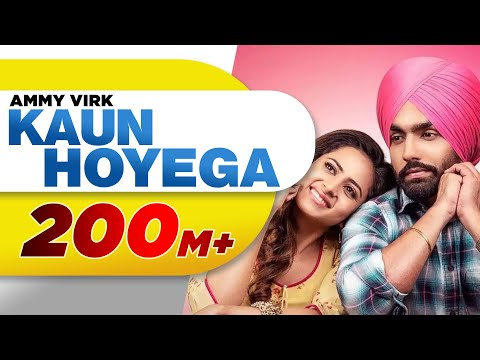 Kaun Hoyega-Ammy Virk HD Video Song With Lyrics | Mp3 Download