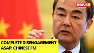 'Complete Disengagement ASAP' | China FM Statement | NewsX - NEWSXLIVE