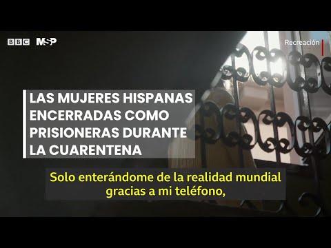 Las mujeres hispanas encerradas como prisioneras durante la cuarentena