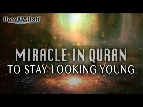 Miracle In The Quran To Stay Looking Young