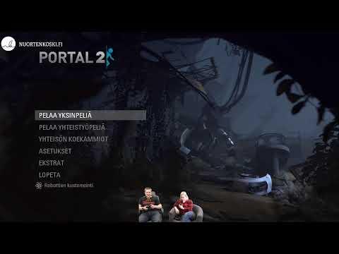 Nuortenkoski esittää: Portal 2 (feat Annika ja Jugi)