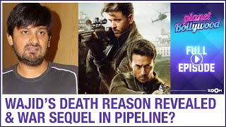 Wajid Khan's death reason REVEALED | Hrithik starrer War to get a sequel? | Planet Bollywood Full - ZOOMDEKHO