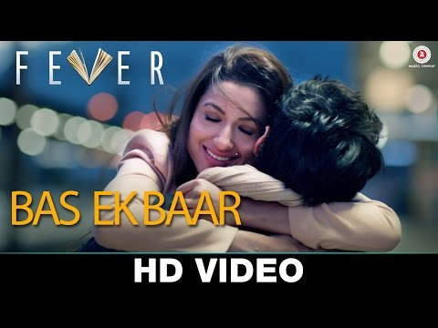 Bas Ek Baar Lyrics - Arijit Singh | Fever (2016)