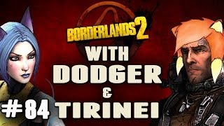 BORDERLANDS 2 w/ Tirinei Ep 84
