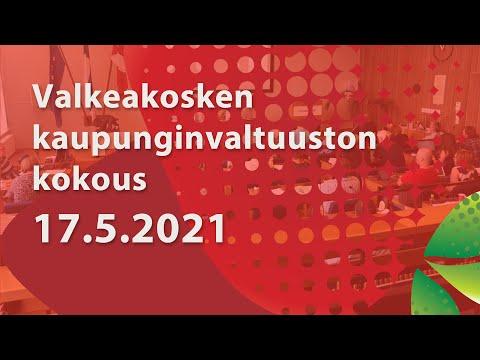 Valkeakosken Kaupunginvaltuuston kokous 17.5.2021 klo 17.00