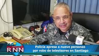 Policía apresa a nueve personas por robo de televisores en Santiago