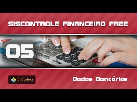 05   Dados Bancários - Curso Siscontrole Financeiro Free