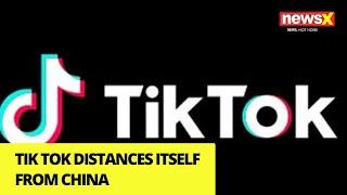 TikTok distances itself from China  | NewsX - NEWSXLIVE