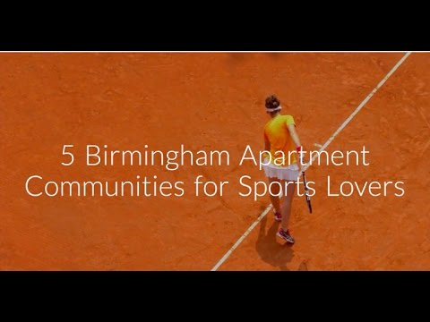 5 Birmingham Apartment Communities for Sports Lovers