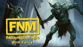 FNM with Force - Goblin Swarm (MTG 2015 Multiplayer)