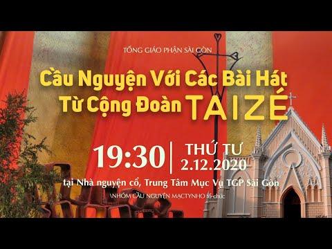 🔴 Trực tuyến: Cầu nguyện với những bài hát từ Cộng đoàn Taizé | Ngày 2-12-2020