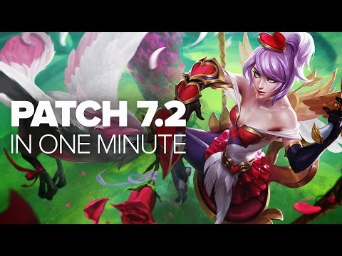 League of Legends Patch 7.2 in a Minute