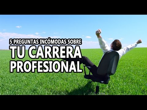 5 Preguntas Incómodas sobre tu carrera profesional