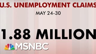 Additional 1.88 Million People File For Unemployment, Matching Expectations | Morning Joe | MSNBC