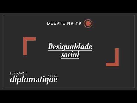 Desigualdade social - Programa Le Monde Diplomatique #32