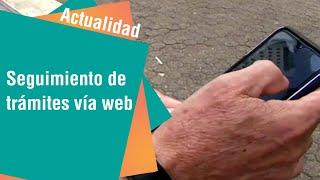 Las facilidades del seguimiento de trámites vía web | Actualidad