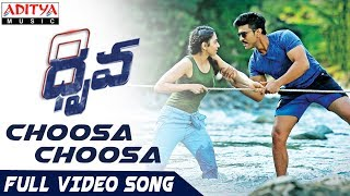 Choosa Choosa Full Video Song | Dhruva