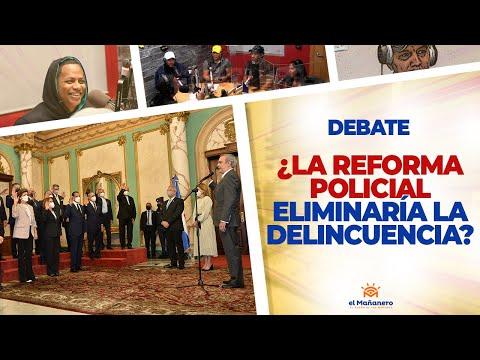 ¿La Reforma Policial Eliminaría la Delincuencia? - El Debate