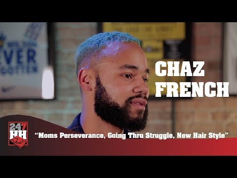 Chaz French - Moms Perseverance, Going Thru Struggle, New Hair Style (247HH Exclusive)