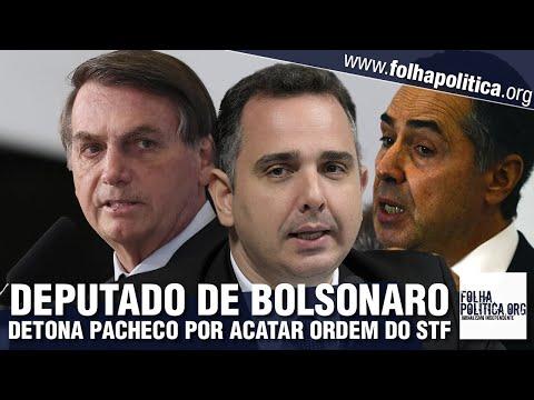 Deputado de Bolsonaro confronta Rodrigo Pacheco, presidente do Senado, por acatar ordem do STF...
