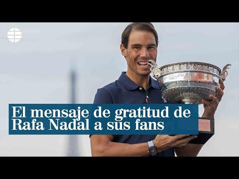 El mensaje de gratitud de Rafa Nadal a todos sus fans
