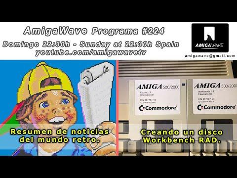 AmigaWave #224 - Resumen de noticias y cómo crear un disco RAD con Workbench.
