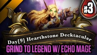 Day[9] HearthStone Decktacular #57 - Grind to Legend w/ Echo Mage P3 (Goblins vs Gnomes)