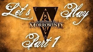 Let's Play Morrowind [Overhaul 3.0] Part 1 - The Adventure Begins