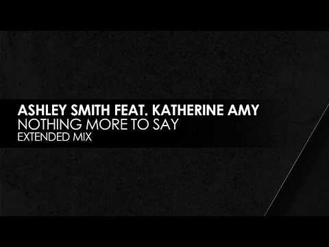 Ashley Smith featuring Katherine Amy - Nothing More To Say [Teaser]