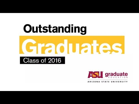 Outstanding ASU Graduate Students - Fall 2016